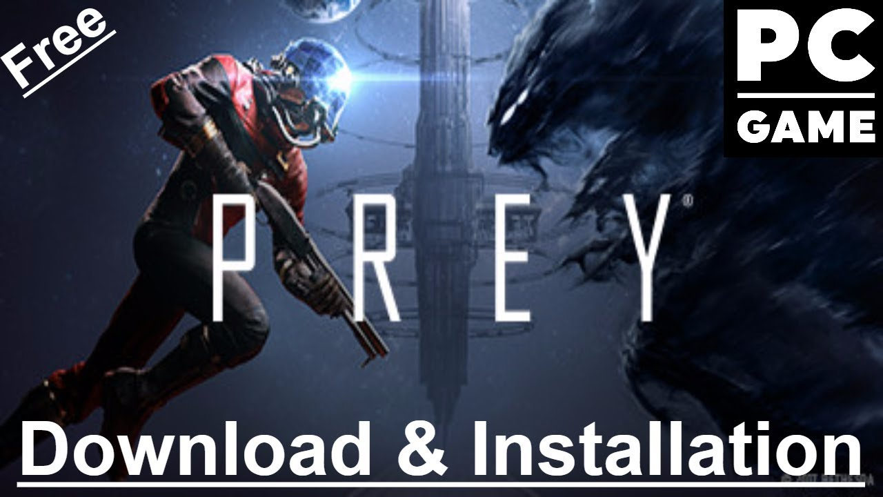 Prey Activation Key + Crack PC Game Free Download