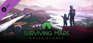 Surviving Mars Green Planet Crack Codex Free Download